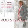 Let It Snow! Let It Snow! Let It Snow! - Single, Rod Stewart