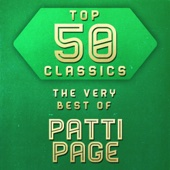 Top 50 Classics - The Very Best of Patti Page