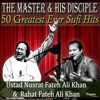 50 Greatest Ever Hits from the Master and His Disciple Ustad Nusrat Fateh Ali Khan and Rahat Fateh Ali Khan