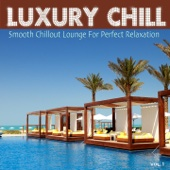 Luxury Chill (Smooth Chillout Lounge for Perfect Relaxation)