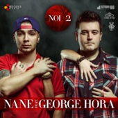 Nane feat. George Hora - NOI 2