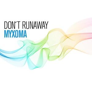 MYXOMA - Don`t Runaway