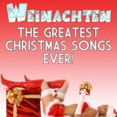 Weihnachten - The Greatest Christmas Songs Ever! - Various Artists