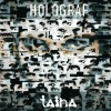 Taina, Holograf