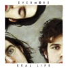 Real Life, Evermore