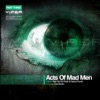Acts of Mad Men (Part 3) - Single, Sigma, Furlonge & Ed Rush & Optical
