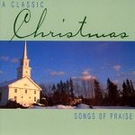 A Classic Christmas: Songs of Praise