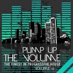 Pump Up the Volume - the Finest in Progressive House, Vol. 4