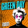 ¡Dos!, Green Day
