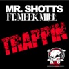 Trappin (feat. Meek Mill), Mr Shotts