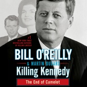 Killing Kennedy: The End of Camelot (Unabridged) - Martin Dugard & Bill O'Reilly Cover Art