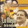 Lo Mejor de Lo Mejor: José Alfredo Jiménez, José Alfredo Jiménez