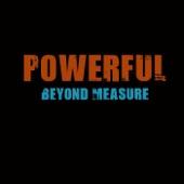 Powerful Beyond Measure - Etthehiphoppreacher