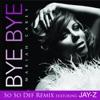 Bye Bye (So So Def Remix) [feat. Jay-Z] - Single