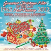 Greatest Christmas Hits of the Last Half Century - 50 Años de Patria, Tradición y Navídad (1962-2012) [Original Recordings] [feat. Andy Montanez & Pellin Rodriguez]