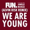 We Are Young (feat. Janelle Monáe) [Alvin Risk Remix] - Single, Fun.