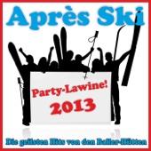 Après Ski Party-Lawine! Die geilsten Hits von den Baller-Hütten 2013