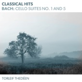 Classical Hits - Bach: Cello Suites No. 1 and 5