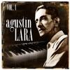 Agustín Lara. Vol. 1, Agustín Lara