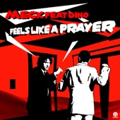 Meck featuring Dino - Feels Like A Prayer (2010 Mix)