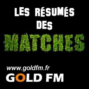 GOLD FM - Les résumés des matches
