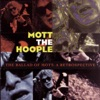 The Ballad of Mott: A Retrospective, Mott the Hoople