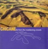 Far from the Maddening Crowds, Chicane