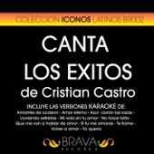 Canta Los Exitos De Cristian Castro - Las Versiones Karaoke