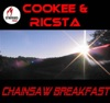 Chainsaw breakfast - Single, Cookee & Ricsta