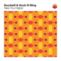 Goodwill & Hook n Sling Take You Higher