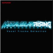 METAL GEAR RISING REVENGEANCE Vocal Tracks Selection