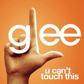 U Can't Touch This (Glee Cast Version) - Single
