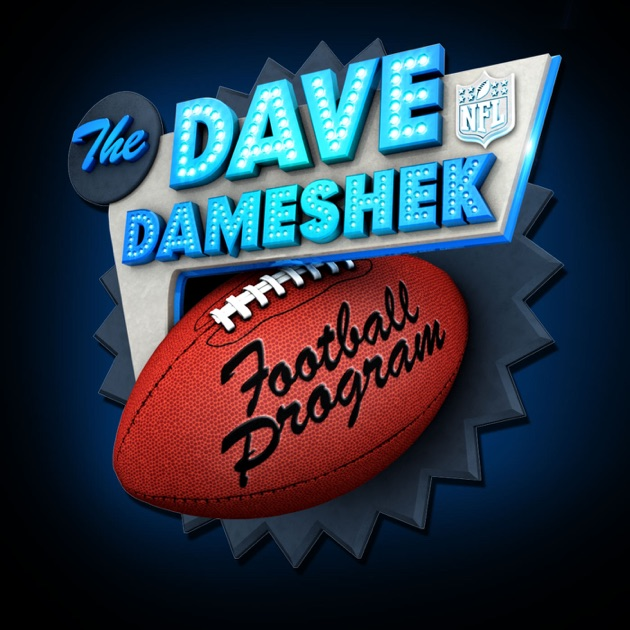 Nfl: The Dave Dameshek Football Program By Nfl On Apple Podcasts
