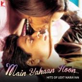 """Main Yahaan Hoon (From """"Veer-Zaara"""") - Udit Narayan"""