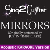 Mirrors (Originally Performed By Justin Timberlake) [Acoustic Karaoke Version] - Sing2Guitar