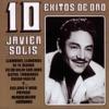10 Éxitos de Oro: Javier Solis, Javier Solis