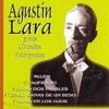 Agustín Lara y Sus Grandes Intérpretes, Agustín Lara