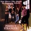 Perfect Stranger - I Am a Stranger Here Myself