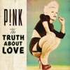 The Truth About Love, P!nk