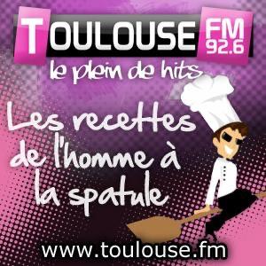 TOULOUSE FM - Les recettes de l'homme à la spatule