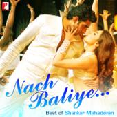 Nach Baliye - Best of Shankar Mahadevan