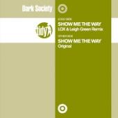 Show Me the Way - Dark Society