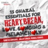 15 Ghazal Essentials For Heartbreak Love Longing Melancholy