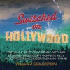 Switched On Hollywood (Out of Print,Digital Only)