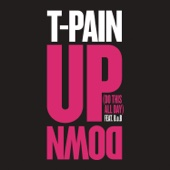 Up Down (Do This All Day) [feat. B.o.B] - T-Pain