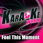 Feel This Moment (Originally Performed by Pitbull) [Karaoke Version]