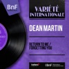 Return to Me / Forgetting You (feat. Gus Levene and His Orchestra) [Mono Version] - Single, Dean Martin
