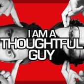 I Am a Thoughtful Guy - Rhett and Link