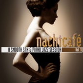 Nachtcafé, Vol. 3 - A Smooth Sax & Piano Jazz Session