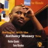 The Peacocks  - Anthony Wonsey Trio